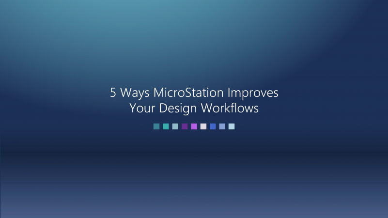MicroStation_Improving_Your_Design_Workflows - 1_Page_1
